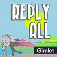 Reply All - Podcast