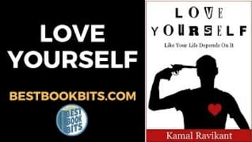 Love Yourself Like Your Life Depends on It - Book by Kamal Ravikant