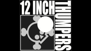 12 Inch Thumpers - Musical group