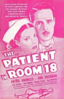 The Patient in Room 18 - 1938 ‧ Romance/Mystery ‧ 59mins